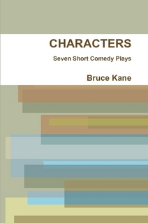 CHARACTERS - Seven  Short Comedy Plays