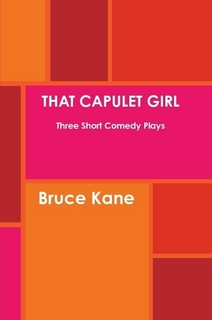 That Capulet Girl - Three One Act Plays